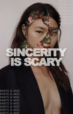 Sincerity is Scary ⟶ Rants & Misc. by nicbelles