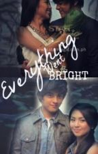 Everything Went Bright (KathNiel Story) by ObsessedPadills