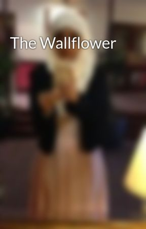 The Wallflower by fbegum23