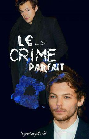 Le Crime Parfait (L.S.) by LegendaryWorld