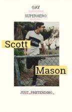 Scott Mason: Gay Superhero (boyxboy) by Just_Pretending_