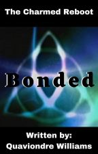 Bonded, the Charmed Reboot by andreactsalot