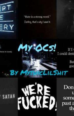 My OCs! by MythicLilShit