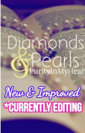 Diamonds And Pearls *New & Improved* *CURRENTLY EDITING* by PurityInMyHeart