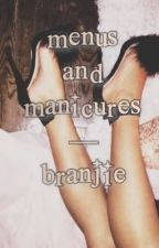 Menus and Manicures - branjie  by dvlano