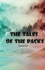 The Tales Of The Packs by Katana391012