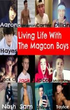 Living Life With The Magcon Boys by Tannergurl7