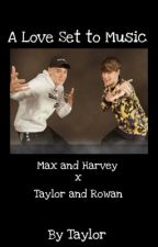 A Love Set To Music - Max and Harvey x Taylor and Rowan by Taylor_Papai
