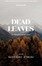 Dead Leaves by Nourhanely