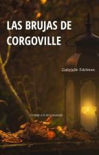Las Brujas de Corgoville * PROXIMAMENTE * by gabsbruadar