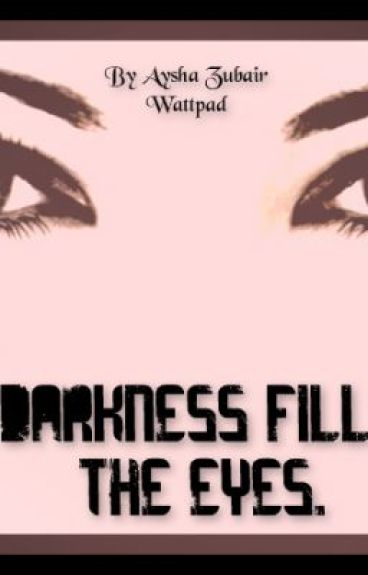 Darkness fills the eyes by ayshazubair12