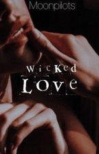 Wicked Love | coming soon by moonpilots