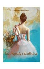 His Majesty's Ballerina by PenelopeMagdalene