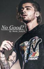No Good? Zayn Malik fanfic by weirdo_kathy39