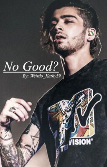 No Good? Zayn Malik fanfic