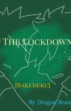 The Lockdown [Bakudeku] by Dragonbrandtheyeeboi
