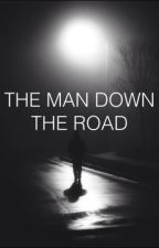 The Man Down the Road by amy_wooly
