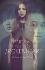 Thankyou for the BROKENHEART. by booDHENG