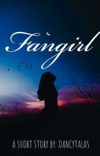 Fangirl by DancyTalas
