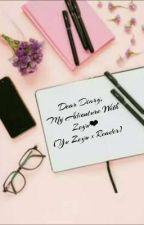 Dear Diary, My Adventure With Zeyu (Yu Zeyu x Reader) by SweetBrokenEmoGirl