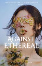 Against Ethereal by LyraAmethyst