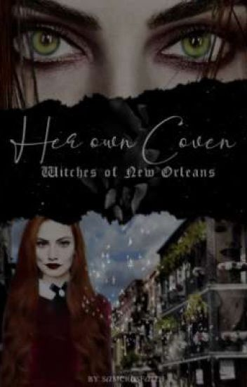 Her own Coven | Witches of New Orleans.