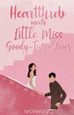 Heartthrob MEETS Little Miss Goody-Two-Shoes  | On Going | by bluenadie