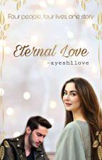Eternal Love ✔ by ayesh1love