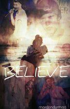 Believe (Justin BIEBER Fan Fiction) by mordondurmaa