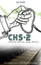 CHS2 (Catatan Hati Sang Santri) by yusufannasir