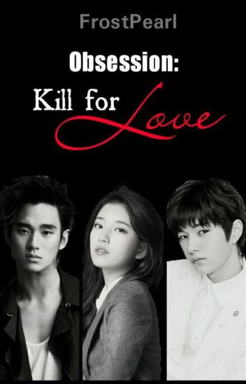 Obsession 1: Kill for Love