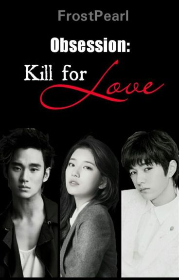 Obsession 1: Kill for Love #Wattys2016