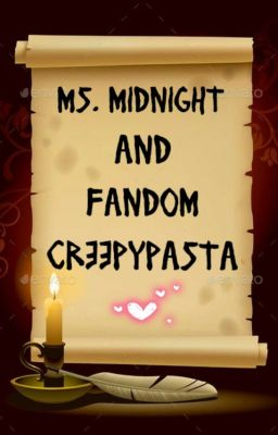 Những trò lố hay là Creepypasta và Ms. Midnight?