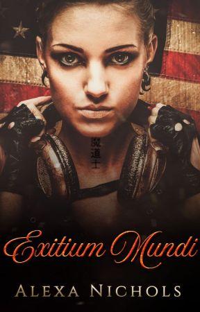 Exitium Mundi by AlexaNicholsAuthor
