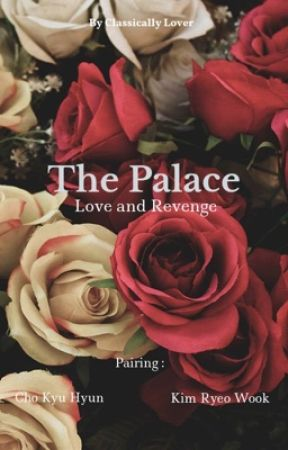 The Palace (Love and Revenge) by monophana24