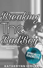 Breaking The BadBoy by Katherynnicolee