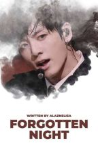 Forgotten night • liskook ✓ by Alaznelisa