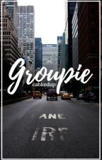 Groupie ; c.h by cahkedup