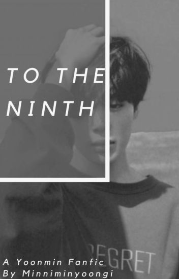 To The Ninth • Yoonmin