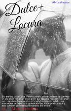 Dulce+Locura by MusaBrendithaJuarez