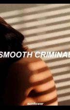 Smooth Criminal (Elrubiusomg) by vanessaa_777