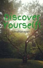 Discover Yourself! by UmaNarayan