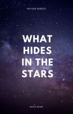 What Hides in the Stars by MayFPBarros