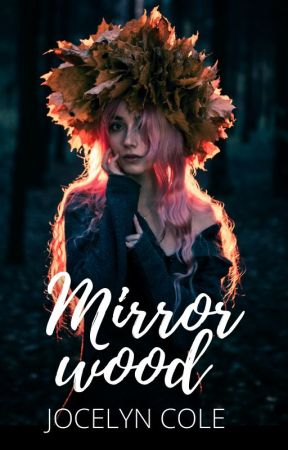 The Secret of Mirrorwood by JocelynActual