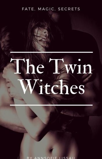 The Twin Witches (Rated R) (First Book)