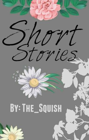 Short Stories by The_Squish