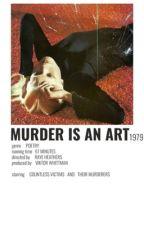 MURDER IS AN ART by scuttlebirds