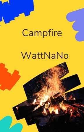 Campfire by WattpadNaNoWriMo