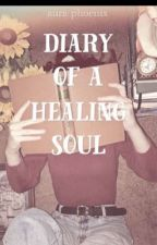 Diary Of A Healing Soul  by aura_pheonix