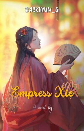 Empress Xie  by Baekhyun_G
